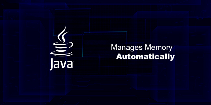 Java Manages Memory Automatically | Nevina Infotech