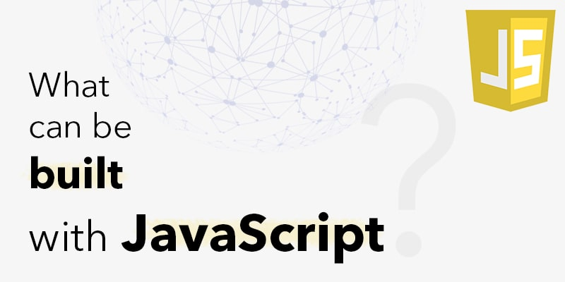 What-can-be-built-with-JavaScript | Nevina Infotech