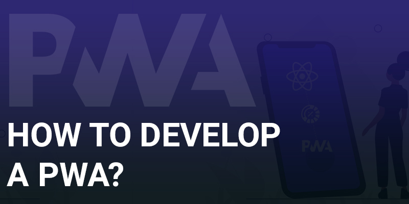 How-to-Develop-a-PWA | Nevina Infotech