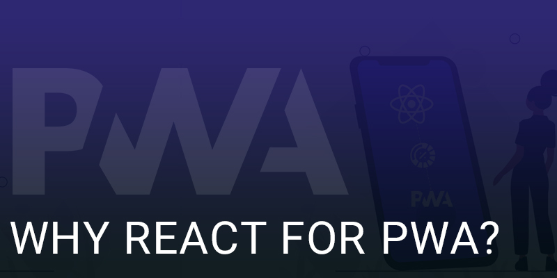 Why-React-for-PWA | Nevina Infotech