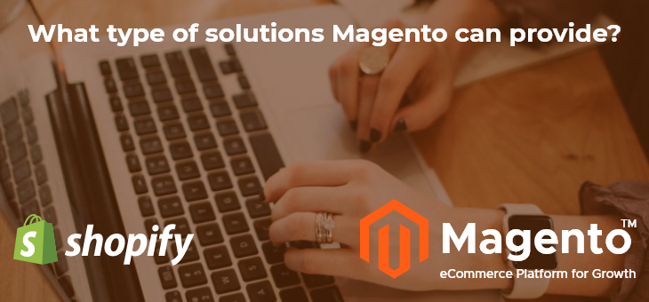 What type of solutions Magento can provide
